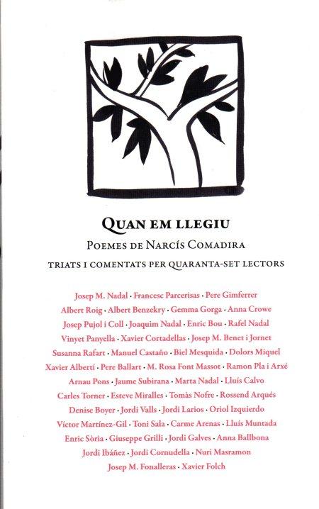 Quan em llegiu. Poemes de Narcís Comadira triats i comentats per quaranta-set lectors.